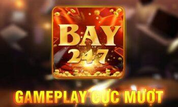 Bay247 fun – Đổi thưởng siêu tốc, bốc hũ giàu to